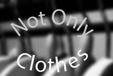 Not Only Clothes